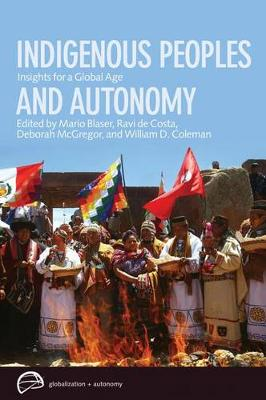 Indigenous Peoples and Autonomy: Insights for a Global Age - Globalization and Autonomy (Paperback)