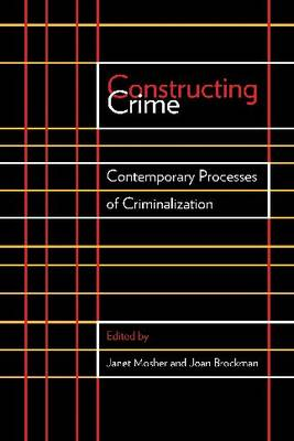 Constructing Crime: Contemporary Processes of Criminalization - Law and Society (Hardback)