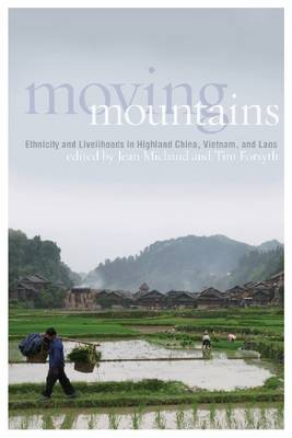 Moving Mountains: Ethnicity and Livelihoods in Highland China, Vietnam, and Laos (Paperback)