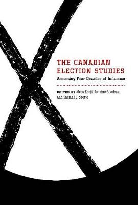 The Canadian Election Studies: Assessing Four Decades of Influence (Hardback)