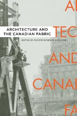 Architecture and the Canadian Fabric (Hardback)