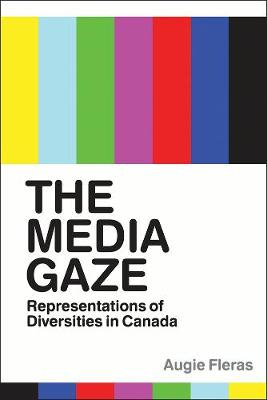 The Media Gaze: Representations of Diversities in Canada (Paperback)
