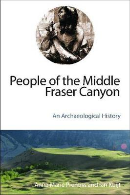 People of the Middle Fraser Canyon: An Archaeological History (Paperback)