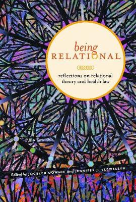 Being Relational: Reflections on Relational Theory and Health Law - Law and Society (Hardback)