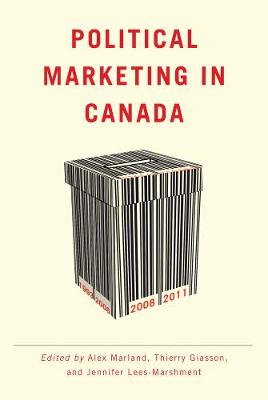 Political Marketing in Canada - Communication, Strategy, and Politics (Paperback)