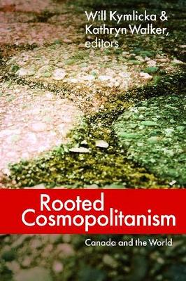 Rooted Cosmopolitanism: Canada and the World (Paperback)