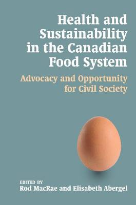 Health and Sustainability in the Canadian Food System: Advocacy and Opportunity for Civil Society - Sustainability and the Environment (Paperback)