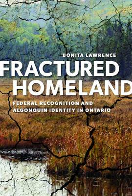 Fractured Homeland: Federal Recognition and Algonquin Identity in Ontario (Paperback)