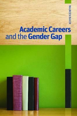 Academic Careers and the Gender Gap (Hardback)