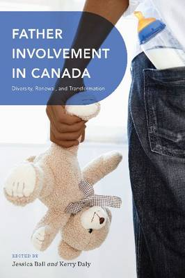 Father Involvement in Canada: Diversity, Renewal, and Transformation (Hardback)
