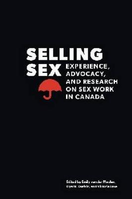 Selling Sex: Experience, Advocacy, and Research on Sex Work in Canada - Sexuality Studies (Hardback)