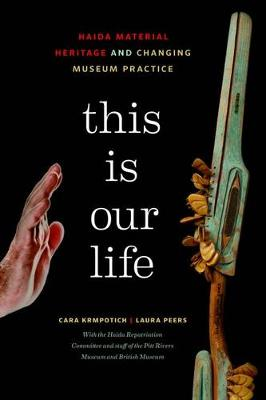 This Is Our Life: Haida Material Heritage and Changing Museum Practice (Paperback)