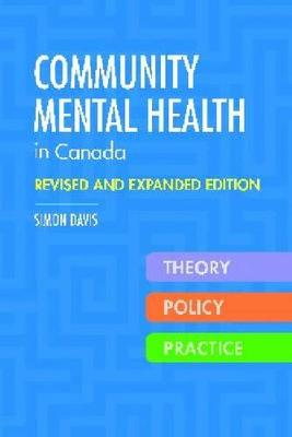 Community Mental Health in Canada, Revised and Expanded Edition: Theory, Policy, and Practice (Paperback)
