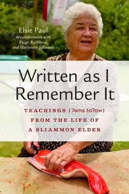 Written as I Remember It: Teachings ( ams t   w) from the Life of a Sliammon Elder - Women and Indigenous Studies (Paperback)