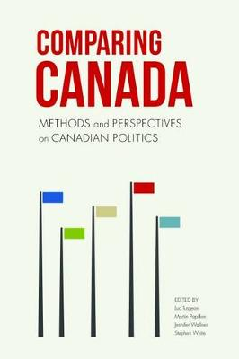 Comparing Canada: Methods and Perspectives on Canadian Politics (Paperback)