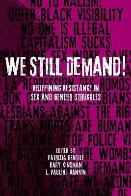 We Still Demand!: Redefining Resistance in Sex and Gender Struggles - Sexuality Studies (Paperback)