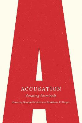 Accusation: Creating Criminals - Law and Society (Paperback)