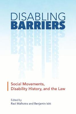 Disabling Barriers: Social Movements, Disability History, and the Law - Disability Culture and Politics (Hardback)