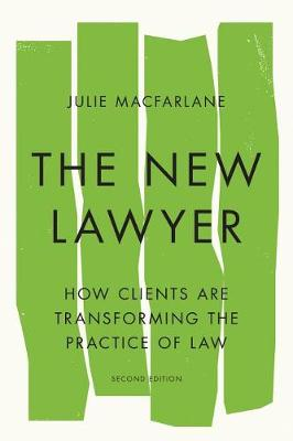 The New Lawyer, Second Edition: How Clients Are Transforming the Practice of Law - Law and Society (Paperback)