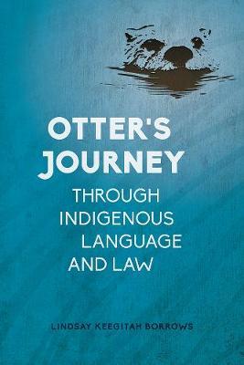 Otter's Journey through Indigenous Language and Law (Hardback)