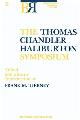 The Thomas Chandler Haliburton Symposium - Reappraisals: Canadian Writers (Paperback)