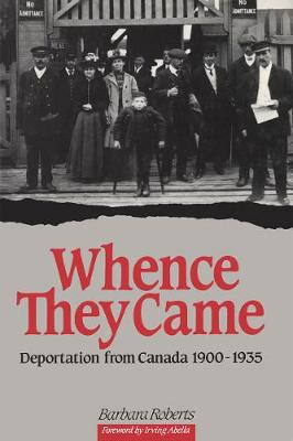 Whence They Came: Deportation from Canada 1900 - 1935 (Paperback)