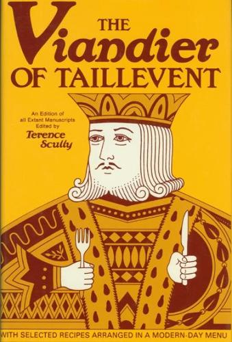 The Viandier of Taillevent: An edition of all extant manuscripts (Hardback)