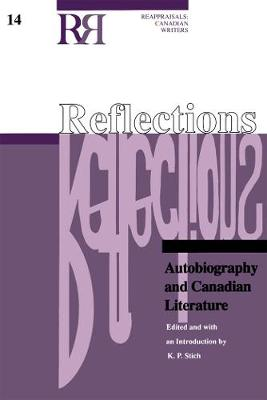 Reflections: Autobiography and Canadian Literature - Reappraisals: Canadian Writers (Paperback)