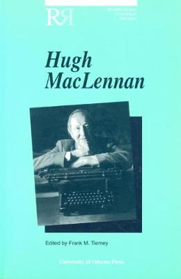 Hugh MacLennan - Reappraisals: Canadian Writers (Paperback)