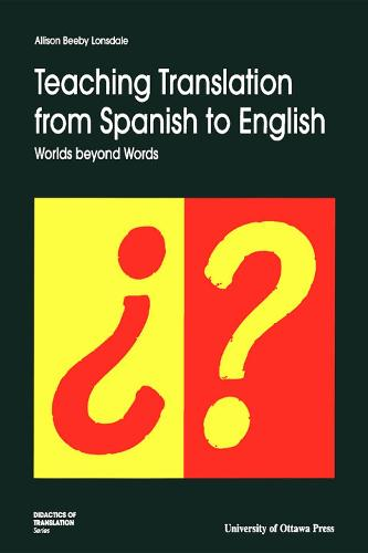 Teaching Translation from Spanish to English: Worlds Beyond Words - Didactics of Translation (Paperback)