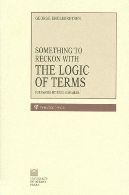 Something To Reckon With: The Logic of Terms - Philosophica (Paperback)
