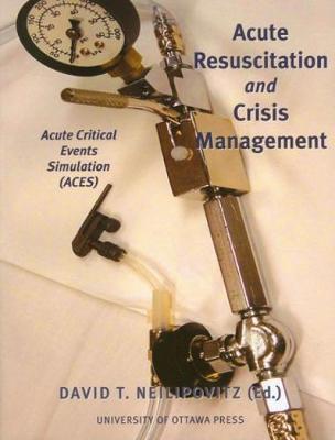 Acute Resuscitation and Crisis Management: Acute Critical Events Simulation (ACES) (Paperback)