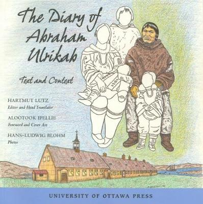 The Diary of Abraham Ulrikab: Text and Context (Paperback)