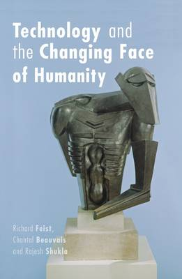 Technology and the Changing Face of Humanity - Philosophica (Paperback)