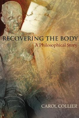 Recovering the Body: A Philosophical Story (Paperback)