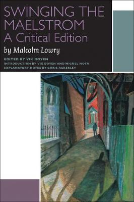 Swinging the Maelstrom: A Critical Edition - Canadian Literature Collection (Paperback)