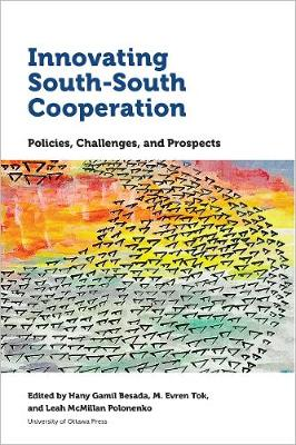Innovating South-South Cooperation: Policies, Challenges and Prospects - Studies in International Development and Globalization (Paperback)