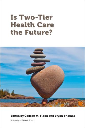 Is Two-Tier Health Care the Future? - Law, Technology and Media (Paperback)