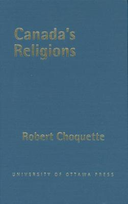 Canada's Religions: An Historical Introduction - Religion and Beliefs Series (Hardback)