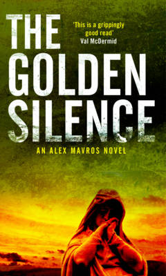The Golden Silence - An Alex Mavros Thriller (Paperback)