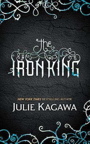 The Iron King - The Iron Fey 1 (Paperback)