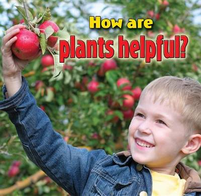 How are Plants Helpful? - Plants Close-up (Paperback)