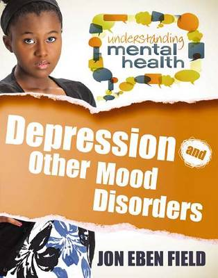 Depression and Other Mood Disorders - Understanding Mental Health (Paperback)