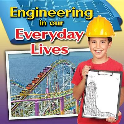 Engineering in Our Everyday Lives - Engineering Close-Up (Paperback)