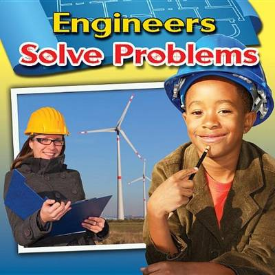 Engineers Solve Problems - Engineering Close-Up (Paperback)