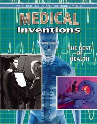 Medical Inventions - Inventions That Shaped Modern World (Paperback)