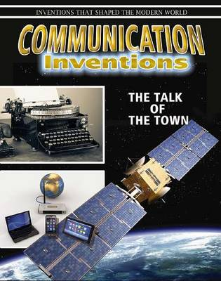 Communication Inventions - Inventions That Shaped Modern World (Paperback)