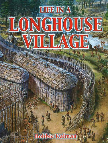 Life in a Longhouse Village - Native Nations of North America S. (Hardback)