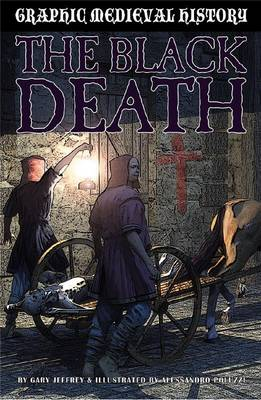 The Black Death - Graphic Medieval History (Paperback)