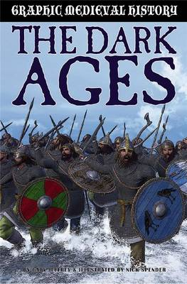 The Dark Ages and the Vikings - Graphic Medieval History (Paperback)